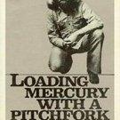 Loading Mercury With a Pitchfork by Richard Brautigan