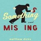 Something Missing by Matthew Dicks