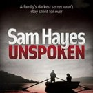 Unspoken by Samantha Hayes