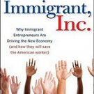 Immigrant, Inc: Why Immigrant Entrepreneurs Are Driving the New Economy by Richard T. Herman