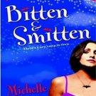 Bitten & Smitten (Immortality Bites, 1) by Michelle Rowen
