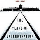 Nazi Germany and the Jews: The Years of Extermination, 1939-1945 by Saul Friedlander