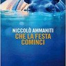 Che la festa cominci by Niccolo Ammaniti