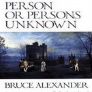 Person or Persons Unknown by Bruce Alexander