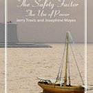 The Safety Factor - The Use of Power (Volume 1) by Jerry Travis