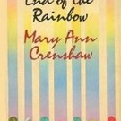 End of the Rainbow by Mary Ann Crenshaw