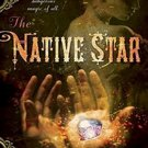 The Native Star (Veneficas Americana, 1) by M.K. Hobson