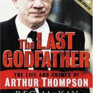 The Last Godfather: The Life and Crimes of Arthur Thompson by Reg McKay