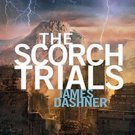 The Scorch Trials (The Maze Runner, 2) by James Dashner