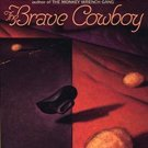 The Brave Cowboy: An Old Tale in a New Time by Edward Abbey