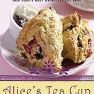 Alice's Tea Cup: Delectable Recipes for Scones, Cakes, Sandwiches, and More from New York's Most Whi