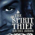 The Spirit Thief (The Legend of Eli Monpress, 1) by Rachel Aaron