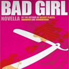 Bad Girl: Prequel to Serial by Blake Crouch