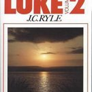 Expository Thoughts On The Gospels: Luke, Volume 2 by J.C. Ryle