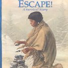 Kaya's Escape! (American Girls: Kaya, 2) by Janet Beeler Shaw