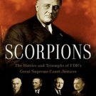 Scorpions: The Battles and Triumphs of FDR's Great Supreme Court Justices by Noah Feldman