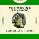 The Moving Toyshop (Gervase Fen, 3) by Edmund Crispin