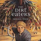 The Dirt Eaters by Dennis Foon