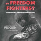 Terrorists or Freedom Fighters: Reflections on the Liberation of Animals by Steven Best