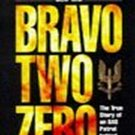 Bravo Two Zero: the True Story of an SAS Patrol Behind by Andy McNab