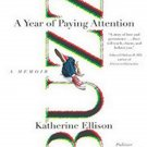 Buzz: A Year of Paying Attention by Katherine Ellison