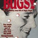 Bugsy: The Bloodthirsty, Lusty Life of Benjamin 'Bugsy' Siegel by George Carpozi Jr.
