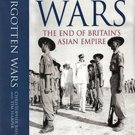 Forgotten Wars: The End Of Britain's Asian Empire by C.A. Bayly