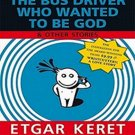 The Bus Driver Who Wanted to be God and Other Stories by Etgar Keret