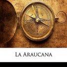 La Araucana by Alonso de Ercilla
