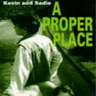 A Proper Place (Kevin and Sadie, 4) by Joan Lingard