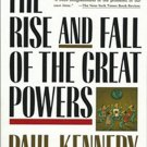 The Rise and Fall of the Great Powers: Economic Change and Military Conflict from 1500 to 2000 by Pa