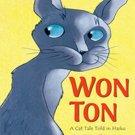 Won-Ton: A Cat Tale Told in Haiku by Lee Wardlaw