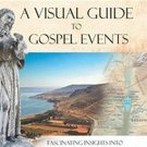 A Visual Guide to Gospel Events: Fascinating Insights into Where They Happened and Why by James C. M