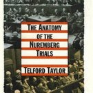 The Anatomy of the Nuremberg Trials: A Personal Memoir by Telford Taylor