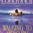 Walking to Mercury (Maya Greenwood, 2) by Starhawk