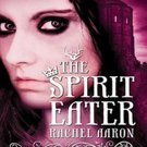The Spirit Eater (The Legend of Eli Monpress, 3) by Rachel Aaron