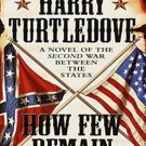How Few Remain (Timeline-191, 1) by Harry Turtledove