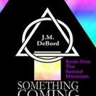 Something Coming by J.M. DeBord