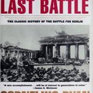 The Last Battle: The Classic History of the Battle for Berlin by Cornelius Ryan