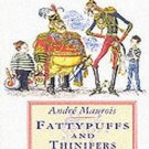 Fattypuffs and Thinifers by Andre Maurois