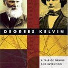 Degrees Kelvin: A Tale of Genius, Invention, and Tragedy by David Lindley