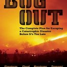 Bug Out: The Complete Plan for Escaping a Catastrophic Disaster Before It's Too Late by Scott B. Wil