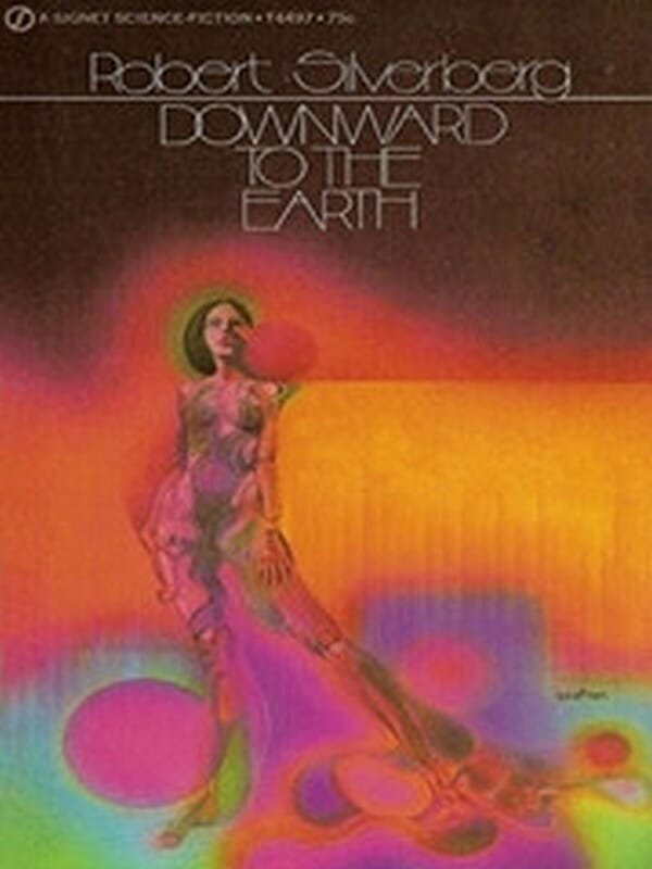Downward to the Earth by Robert Silverberg