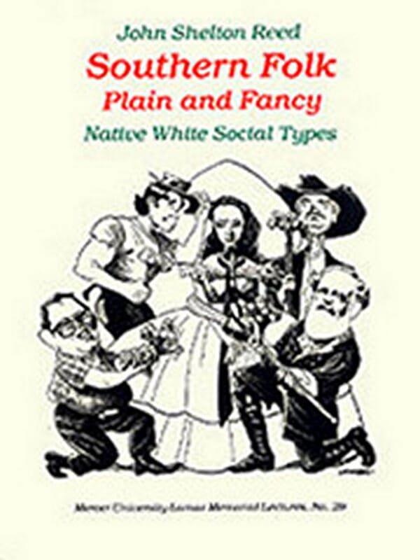 Southern Folk, Plain & Fancy: Native White Social Types by John Shelton Reed