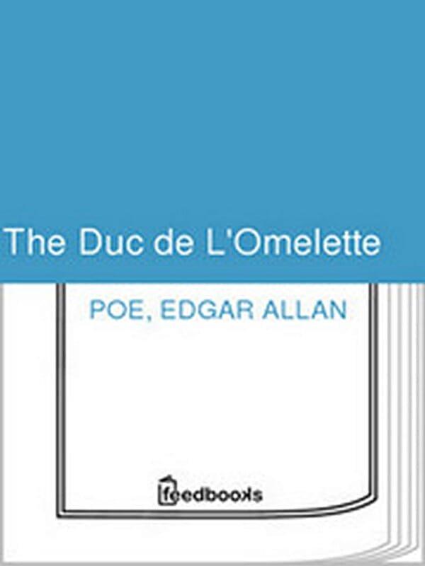 The Duc de L'Omelette by Edgar Allan Poe