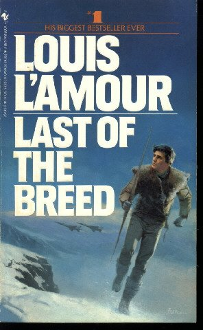 Last of the Breed by Louis Lamour   PB