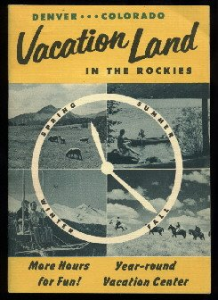 1940's Denver Colorado brochure  Vaction Land in the Rockies   FREE S/H