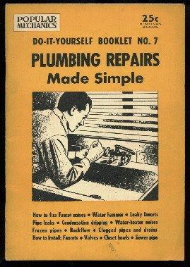Plumbing Repairs made Simple,  Popular Mechanics  DIY Booklet No. 7  1954