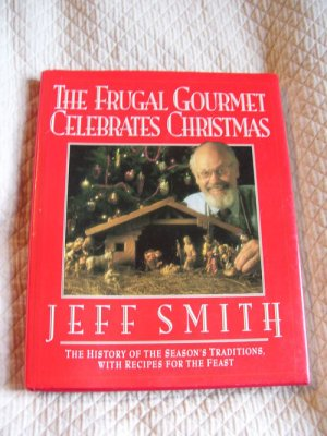 The Frugal Gourmet Celebrates Christmas Jeff Smith 1ST