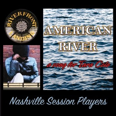 AMERICAN RIVER: a song for Tara Cole